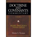 Doctrine and Covenants Commentary Vol. 1 More Precious Than Gold