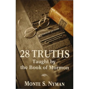 28 Truths Taught by the Book of Mormon