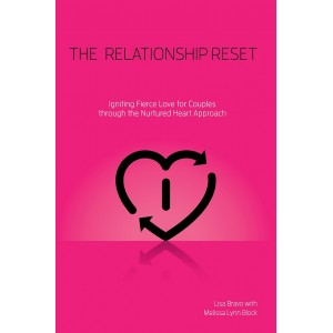 The Relationship Reset: Igniting Fierce Love for Couples through the Nurtured Heart Approach