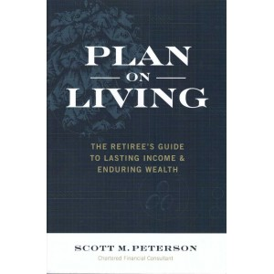 Plan on Living: The Retiree's Guide to Lasting Income & Enduring Wealth