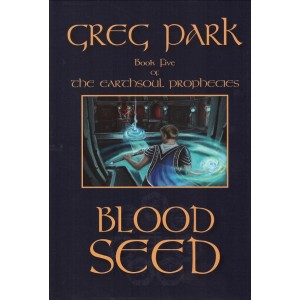 Blood Seed: The Earthsoul Prophecies Book 5