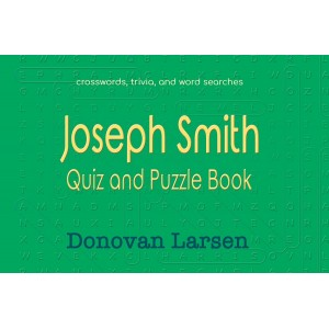 Joseph Smith: Quiz and Puzzle Book