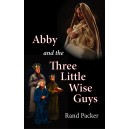 Abby and the Three Little Wise Guys