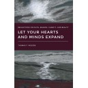 Let Your Hearts and Minds Expand: Reflections on Faith, Reason, Charity, and Beauty