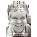 True Wealth: The Vision and Genius of Innovator James LeVoy Sorenson