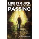 Life is Quick in Passing