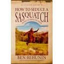 How to Seduce a Sasquatch