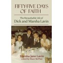 Fifty-Five Days of Faith: The Remarkable Story of Dick and Marsha Lavin