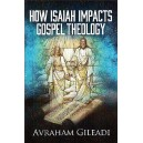 How Isaiah Impacts Gospel Theology