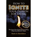 How to Ignite Your Passion for Living