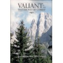 Valiant in the Testimony of Christ