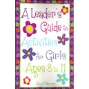 A Leader's Guide to Activities for Girls Ages 8 to 11