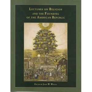 Lectures on Religion and the Founding of the American Republic